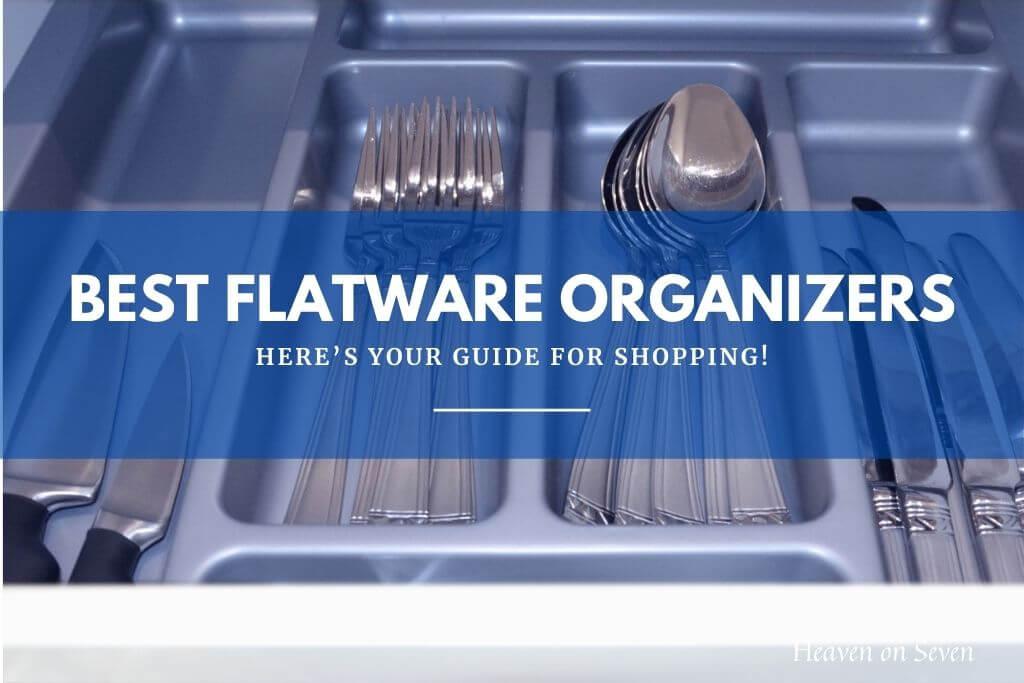Best Flatware Organizers