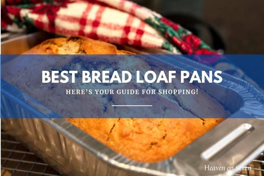Best Bread Loaf Pans