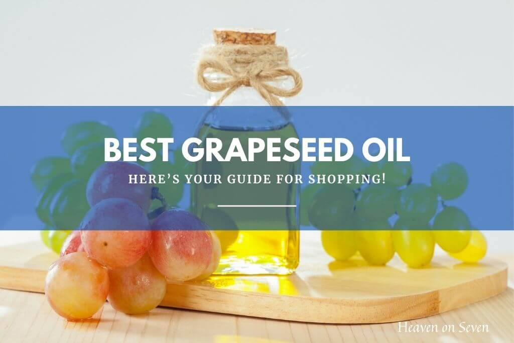 Best Grapeseed Oil