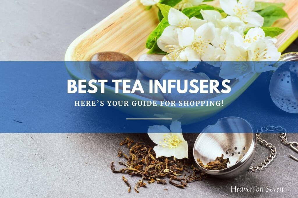 Best Tea Infusers