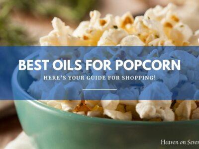 Best Oils For Popcorn