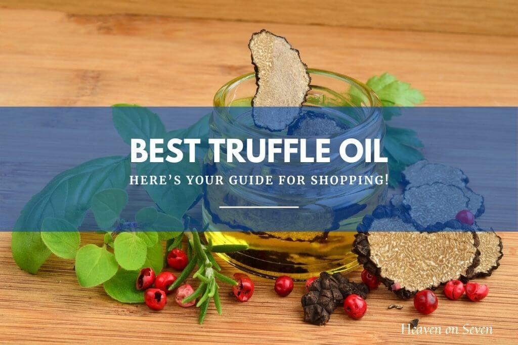 Best Truffle Oil